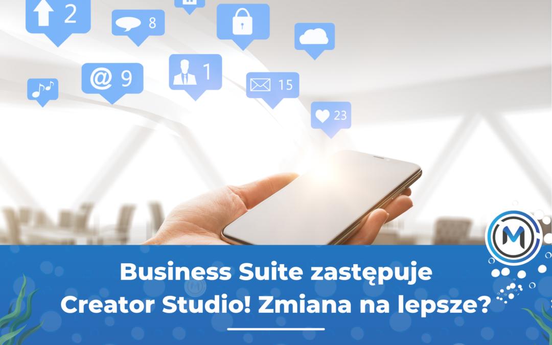 Koniec z Creator Studio – przyszła pora na Business Suite!