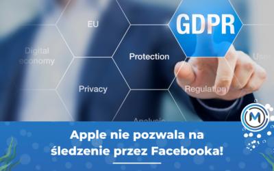 Facebook i kłopoty z RODO oraz Apple – blokada wielu istotnych funkcji